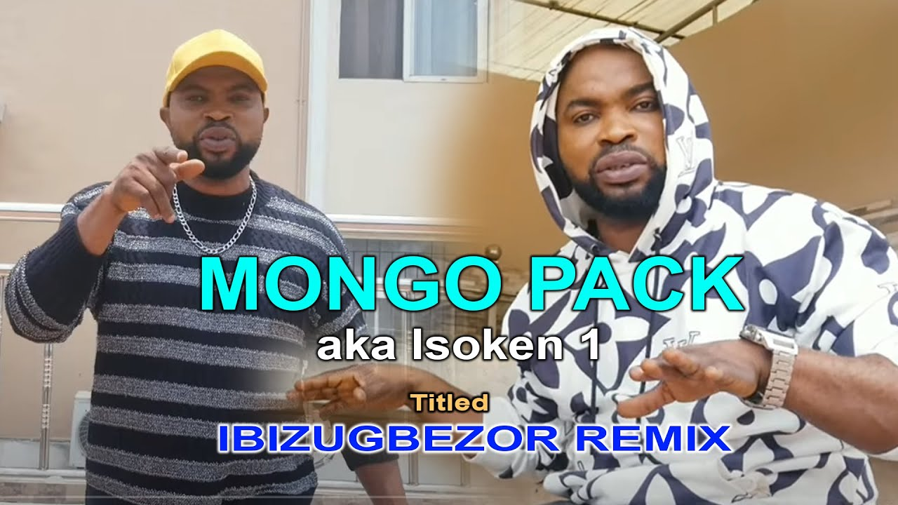 Download IBIZUGBEZOR REMIX MONGO PACK FT OLETIN ...(OFFICIAL VIDEO) ....