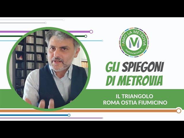 03 IL TRIANGOLO ROMA OSTIA E FIUMICINO - Gli Spiegoni di Metrovia