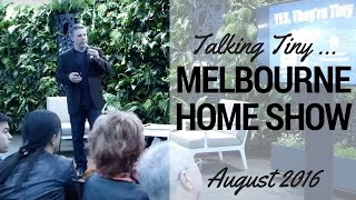 Tiny Houses Australia - Presenting At The Melbourne Home Show 2016