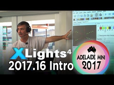 Adelaide Mini 2017 - xLights 4 (2017.16) Introduction