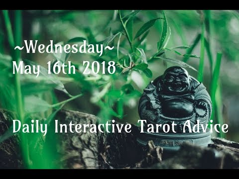 5/16/18 Daily Interactive Tarot Advice