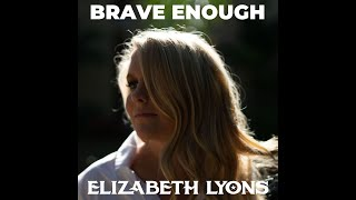 Elizabeth Lyons - Brave Enough (Official Audio)