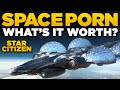 SPACE PORN? | Star Citizen - What's It Worth?