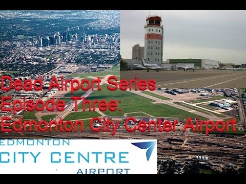 Dead Airport Series - Episode 3: Edmonton City Center Airport CYXD (Blatchford Field)