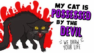 My cat is possessed by the devil 🐱 Real Story | My Life Sucks