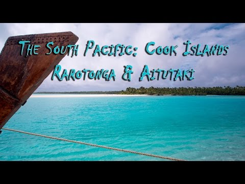 The Cook Islands, Rarotonga & Aitutaki (South Pacific)