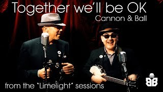 Together We'll Be OK - Cannon and Ball cover