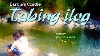 Watch Barbies Cradle Tabing Ilog video