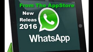 Whatsapp On Ipad From Apple Appstore New Release 2016 [How TO]