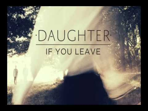 Daughter - If You Leave - Youth Mp3