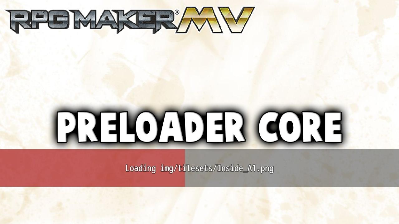 Preloader Core – MV Plugin – RPG Maker MV Plugins