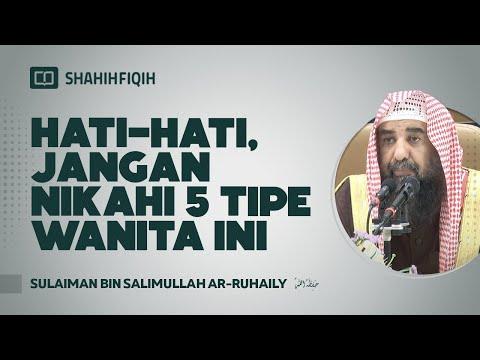 Hati-Hati, Jangan Nikahi 5 Tipe Wanita Ini - Syaikh Sulaiman Ar-Ruhaily #nasehatulama