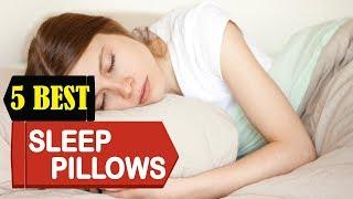 5 Best Sleep Pillows 2018   Best Sleep Pillows Reviews   Top 5 Sleep Pillows