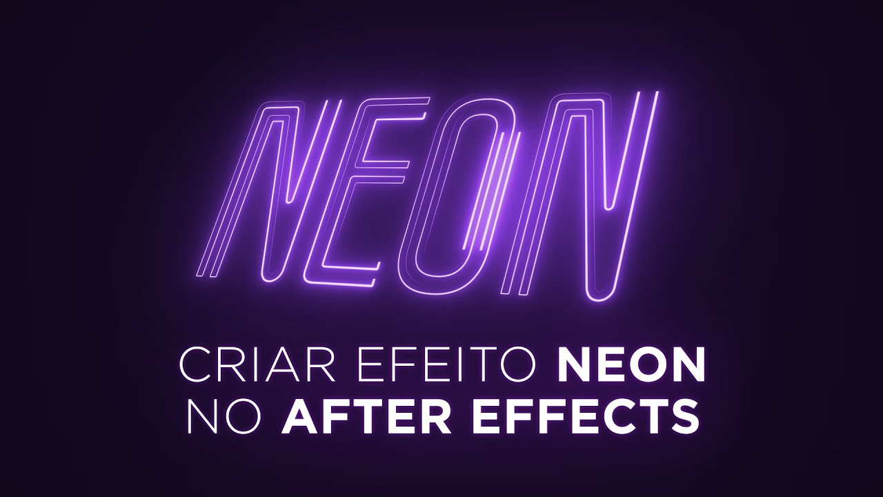 Criando efeito neon no After Effects