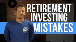 4 retirement investing mistakes you MUST avoid.