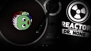 Dr None   Reactor   Музыка Без Слов