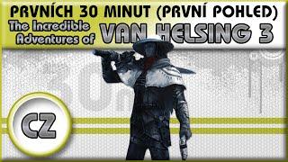The Incredible Adventures of Van Helsing 3 | Český Gameplay | Prvních 30 minut - 1080p CZ