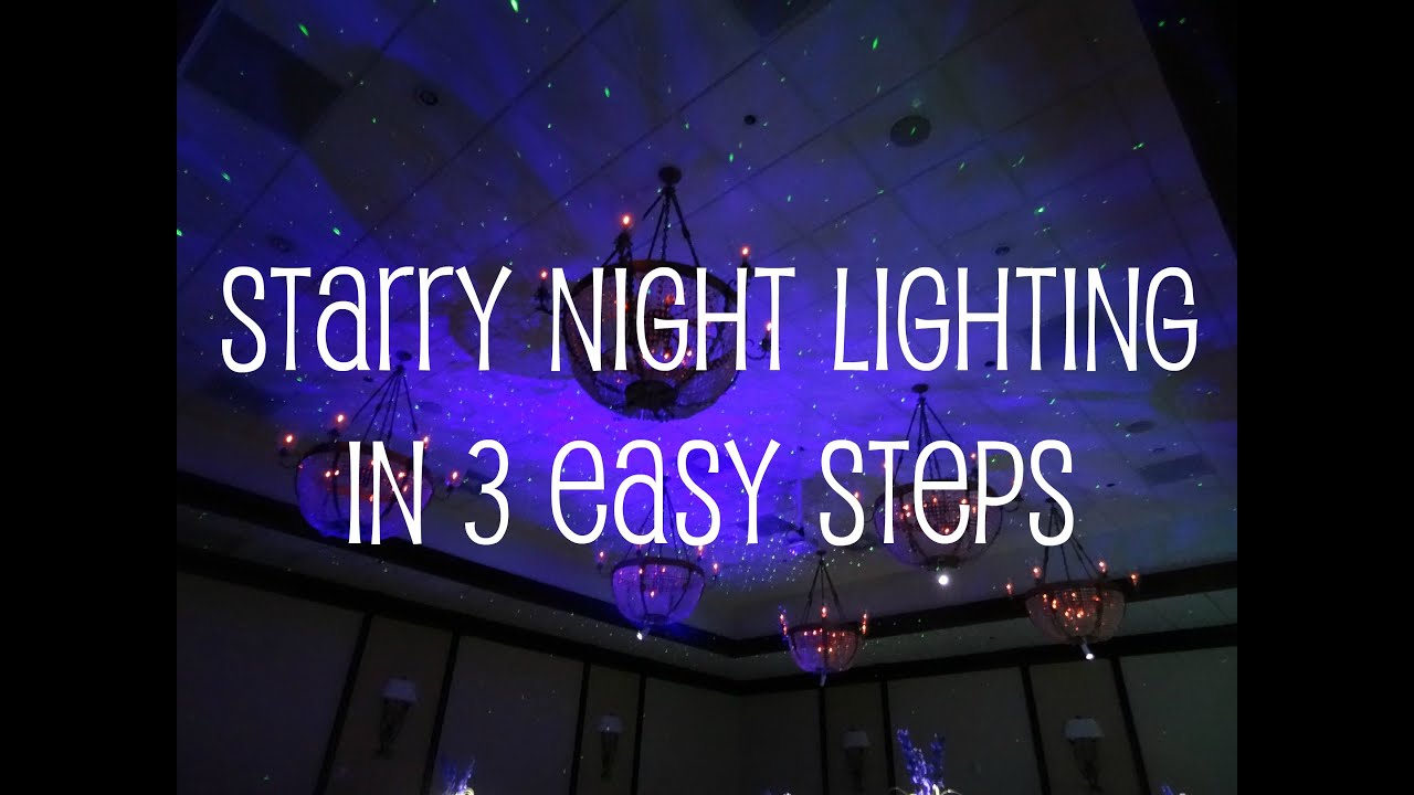 Starry Night Lighting In 3 Easy Steps Youtube