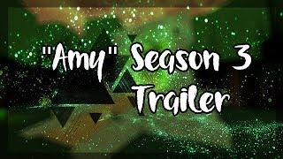 """Amy""-season 3 trailer [Roblox Series]"