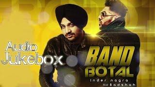 Band Botal | Full Songs Audio Jukebox | Inder Nagra Feat Badshah