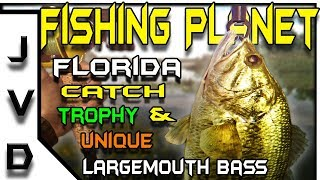 Fishing Planet Gameplay | Ep 21  How to Catch Trophy & Unique Largemouth Bass | Florida Everglades