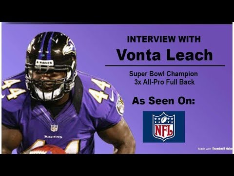 """PODCAST: SuperBowl Champ & 3x NFL All Pro FB """"VONTA LEACH"""" on Investing, life & football"""
