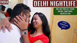 DELHI TRAVEL VLOG | DELHI METRO | HOUZ KHAS NIGHTLIFE | DELHI INDIA |4K