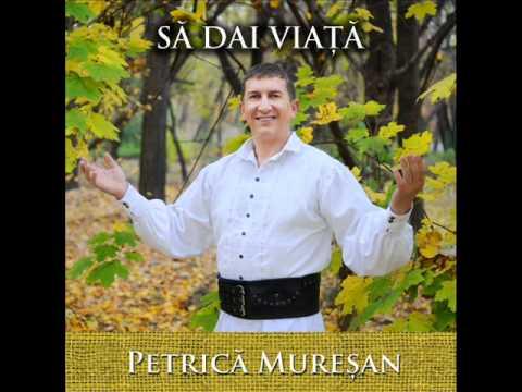 Petrică Mureşan - Să dai viaţă