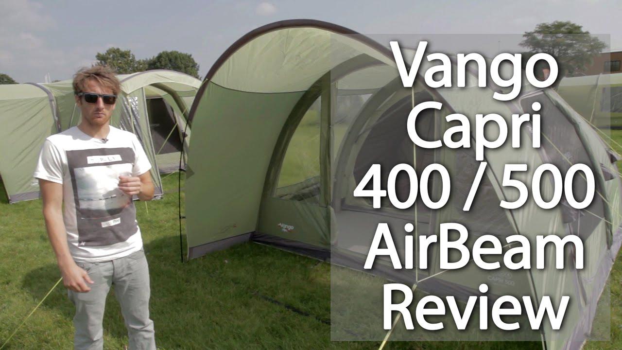 Vango Capri 400 Amp 500 Airbeam Tent Review 1524 On Go Drama