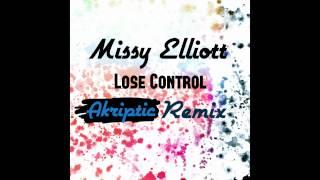 Missy Elliot Feat. Ciara & Fatman Scoop - Lose Control (Akriptic Bootleg Remix) *Free Download*