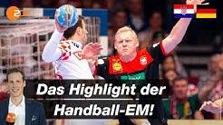 Das Highlight der EM!   Deutschland - Kroatien in der Analyse   Handball-EM 2020 - ZDF