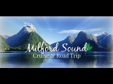 Milford Sound, New Zealand - Cruise & Road Trip 2017