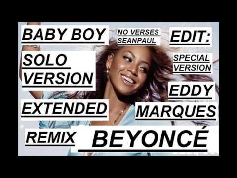 Baby Boy (100% SOLO VERSION Beyoncé) (Extended Mix Eddy Marques)