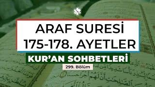 Kur'an Sohbetleri | ARAF SURESİ 175-178. AYETLER