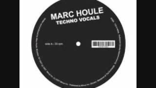 Marc Houle - Techno vocals