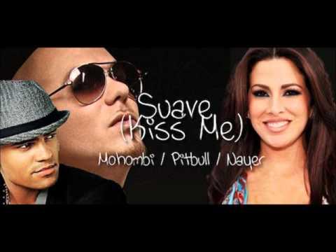 Nayer Feat. Pitbull & Mohombi - Suavemente (Kiss Me) (Radio Mix)