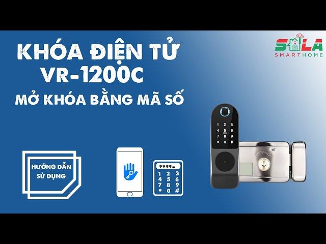 Hướng dẫn Mở khoá bằng Mã số  - Khoá điện tử VR-1200C | Giải pháp Nhà Thông Minh SALA