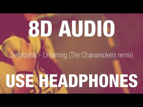 Smallpools - Dreaming (The Chainsmokers remix) | 8D AUDIO