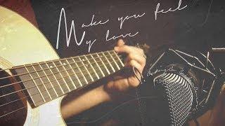 Make you feel my love - Guitar cover