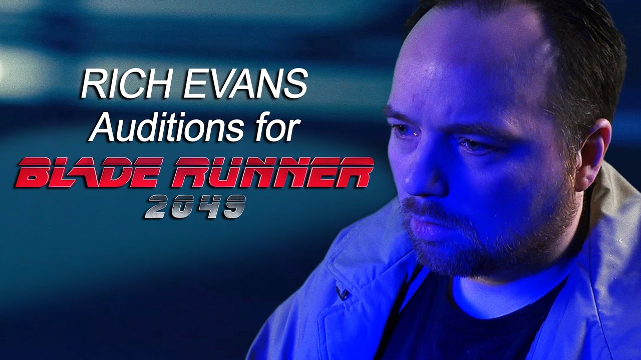 Rich Evans Auditions for Blade Runner 2049   YouTube