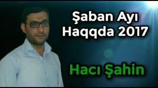 Şaban ayı hakkında 2018 Hacı Şahin moize