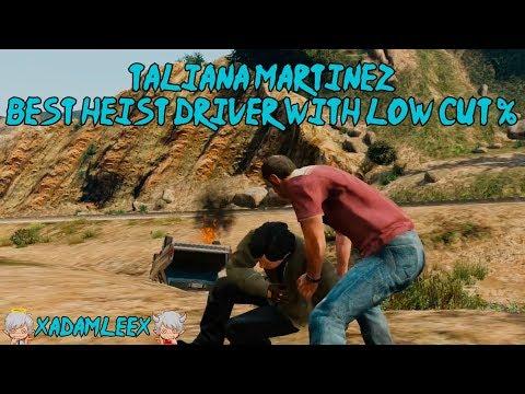 Grand Theft Auto V: Taliana Martinez (Best Heist Driver With Low Cut %)