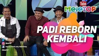 Video Grup musik pop rock Indonesia Padi Reborn kembali setelah 7 tahun rehat kerana ego? | MeleTOP download MP3, 3GP, MP4, WEBM, AVI, FLV September 2018