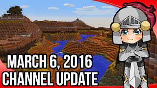 Channel Update Video - 06 March 2016