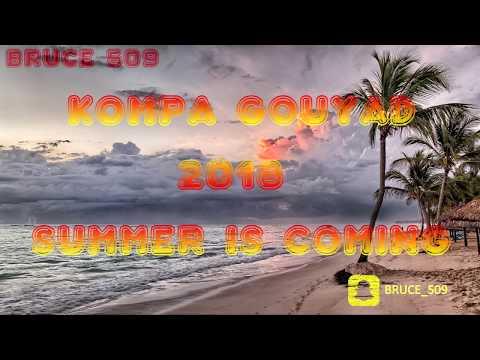 KOMPA GOUYAD 2018 ► SUMMER IS COMMING
