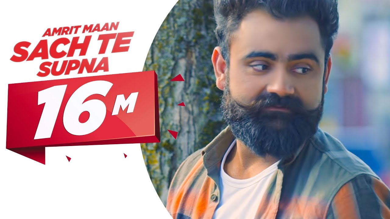 Sach Te Supna (Full Video) | Amrit Maan | Latest Punjabi Songs 2016 ...
