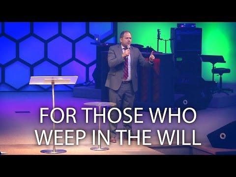 """""""For Those Who Weep in the Will"""" - Cortt Chavis"""