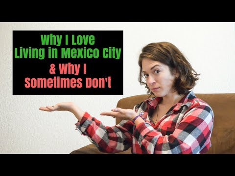 Why I Love Living in Mexico City & Why I Sometimes Don't