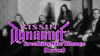 Kissin Dynamite - Breaking The Silence lyrics