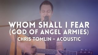 Whom Shall I Fear [God of Angel Armies] - Chris Tomlin - chord video